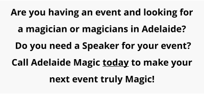 Are you having an event and looking for a magician or magicians in Adelaide?  Do you need a Speaker for your event? Call Adelaide Magic today to make your next event truly Magic!