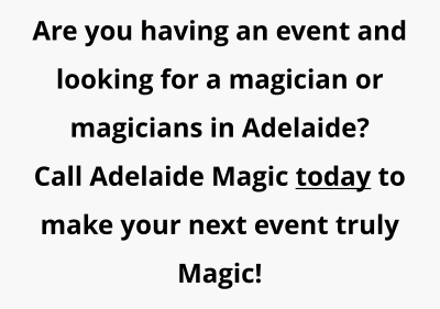 Are you having an event and looking for a magician or magicians in Adelaide?  Call Adelaide Magic today to make your next event truly Magic!