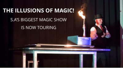 THE ILLUSIONS OF MAGIC! S.A'S BIGGEST MAGIC SHOW  IS NOW TOURING